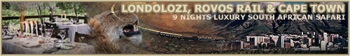 LUXURY SOUTH AFRICAN SAFARI, LONDOLOZI, ROVOS RAIL, CAPE TOWN